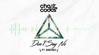Cheat Codes - Don't Say No Official Audio
