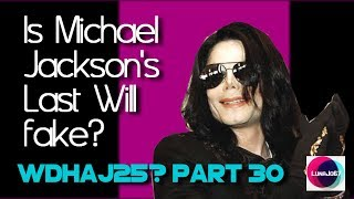 "Michael Jackson: What DID Happen After June 25? Pt 30 ""Is Michael Jackson's Last Will Fake?"""