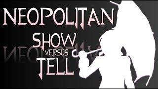 Neopolitan: Show versus Tell