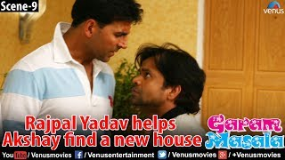 Rajpal Yadav helps Akshay find a new house (Garam Masala)