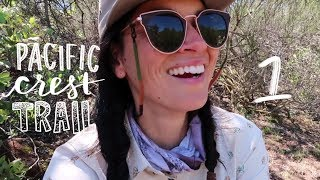 PACIFIC CREST TRAIL // The Beginning // Episode 1