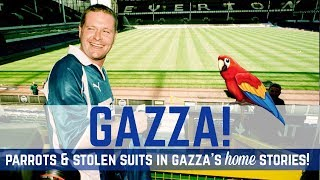 PARROTS, STOLEN SUITS & TOO MANY TOFFEES...GAZZA'S EVERTON MEMORIES!