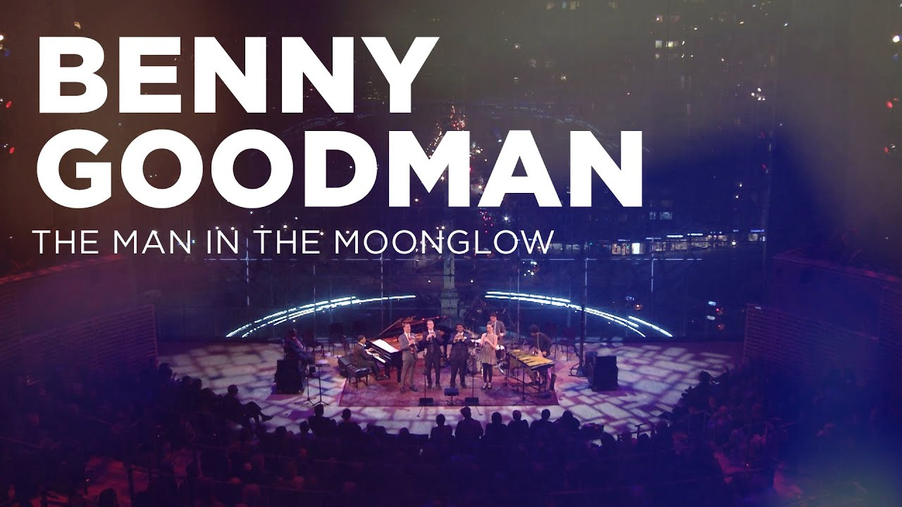 Benny Goodman: The Man in the Moonglow - YouTube