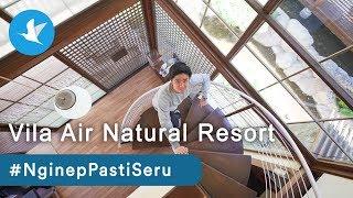 #NginepPastiSeru di Villa Air Natural Resort bareng Kevin Hendrawan