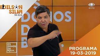 🔴 Os Donos da Bola Rio 19-03-19 - Ao Vivo