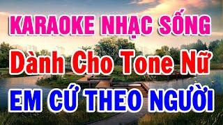 karaoke-lien-khuc-nhac-vang-danh-cho-tone-nu-nhac-song-lk-em-cu-theo-nguoi-trong-hieu