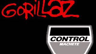 Control Machete y Gorillaz- Tomorrow Comes Today