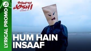 HUM HAIN INSAAF - Lyrical Promo 01 | Bhavesh   - YouTube