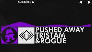 [Dubstep] - Tristam & Rogue - Pushed Away [Monstercat EP Release]