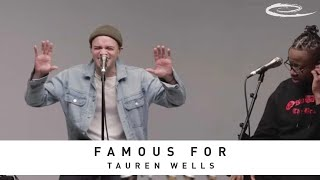 TAUREN WELLS - Famous For (I Believe): Song Session