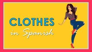 Clothes in Spanish | Ropa en español