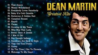 Dean Martin Greatest Hits Full Album  - Bets Songs Of Dean Martin Collection