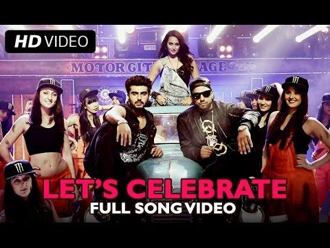 Download Let's Celebrate (Video Song) | Tevar | Arjun Kapoor, Sonakshi Sinha, Imran Khan HD Mp4 3GP Video and MP3