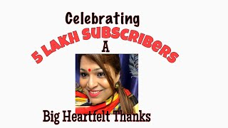 Celebrating 5 lakh Subscribers