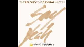 The ReLOUD ft Crystal Waters_Say Yeah (Club Extended)