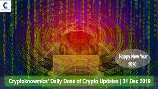 cryptoknowmics-daily-dose-of-crypto-updates-31-dec-2019