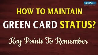Permanent Residents -- How to Maintain Green Card Status?