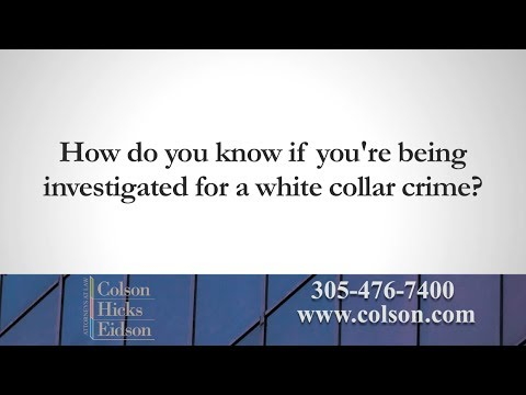 How Do You Know If You Are Being Investigated for a White Collar Crime?