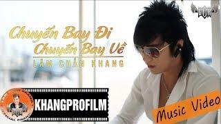 [ MV ] CHUYẾN BAY ĐI CHUYẾN BAY VỀ | LÂM CHẤN KHANG
