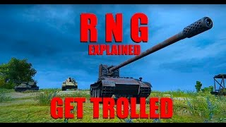 WOT - RNG Explained Get Trolled | World of Tanks