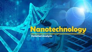 Nanotechnology | Application | Basics | Detailed Analysis