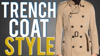 How To Wear A Trench Coat Guide- 4 Ways To Style For Men