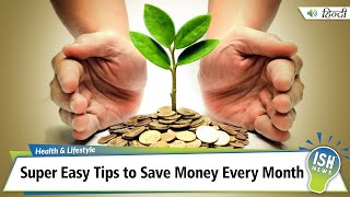 Super Easy Tips to Save Money Every Month