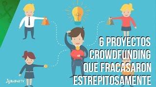 Seis proyectos crowdfunding que fracasaron estrepitosamente
