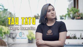 Download lagu Anggun Pramudita Tau Tatu Mp3