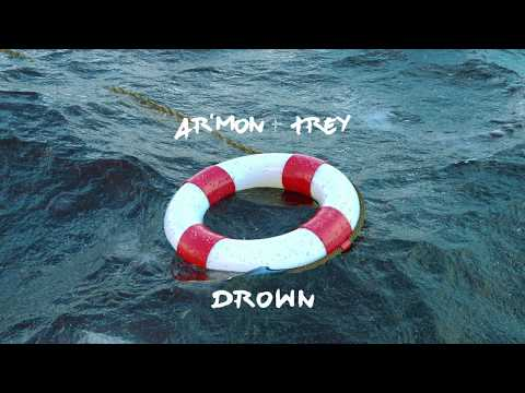 Ar'mon And Trey - Drown (AUDIO)