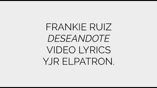 "Video thumbnail of ""Deseandote (LETRA) - Frankie Ruiz"""