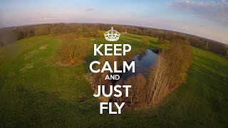 FPV KWAD - KEEP CALM and JUST FLY