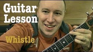 Whistle- Flo Rida Guitar Lesson  - Todd Downing