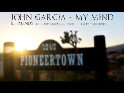 "John Garcia - ""My Mind"" Live (early version) 2005"