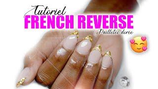TUTO - FRENCH REVERSE PAILLETÉE ✨😍 DE LOR SUR LES ONGLES ! | GOLD NAILS FOR 2020 ! 🎉