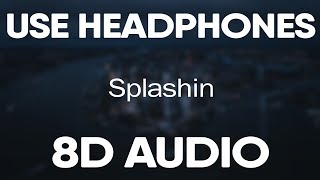 Rich The Kid – Splashin (8D AUDIO)