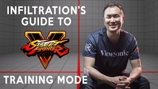 How Infiltration Uses Training Mode - SFV Guide [Intermediate]