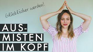 Zufriedener und glücklicher sein! | Den Geist entrümpeln! | Jelena Weber