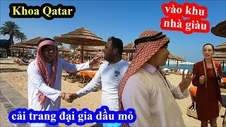 Khoa Qatar giả làm Đại Gia Dầu Mỏ vào Khách Sạn Mắc Nhất Đảo Ngọc - Vì sao Qatar giàu?
