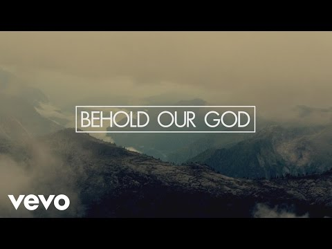 Behold Our God (Lyric Video)