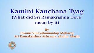 Kamini Kanchana Tyag - What did Sri Ramakrishna Deva mean by it