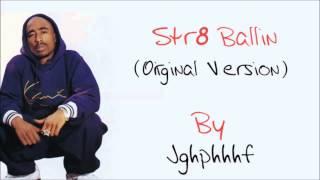 2Pac - Str8 Ballin (Original Version)