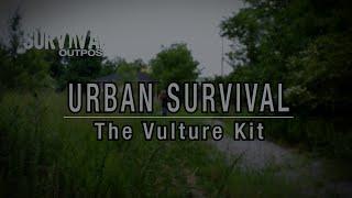 Urban Survival: The Vulture Tool Kit / SHTF Gear