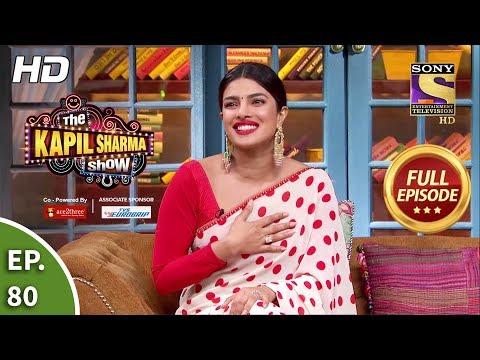 The Kapil Sharma Show Season 2- Fun Time With Priyanka-दी कपिल शर्मा शो 2 -Full Ep 80 -5th Oct, 2019