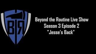 BtR Show - S03E02 Jesse's Back! 06/29/2017