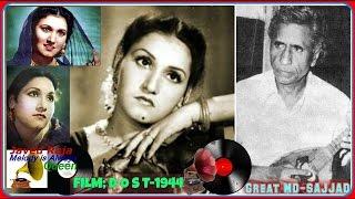 NOOR JEHAN-Film-DOST-{1944}-Alam Par Alam Sitam Par