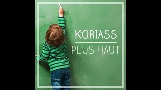Koriass - Plus Haut (Audio)