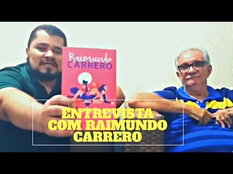 Entrevista com Raimundo Carrero