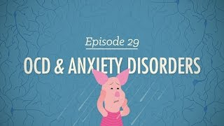 OCD&Anxiety Disorders: Crash Course Psychology #29