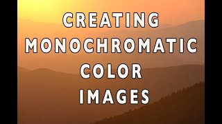 Photography Tip - Creating Monochromatic Color Images